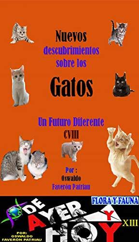 Nuevos descubrimientos sobre los gatos (Flora y Fauna de Ayer y Hoy nº 13)