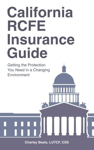 California RCFE Insurance Guide: Getting the Protection You Need in a Changing Environment ebook