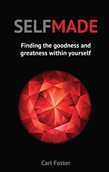 SELFMADE: How to use the Law of Attraction for Manifesting Love and Success! (Law of Attraction Books) by [Foster, Carl]