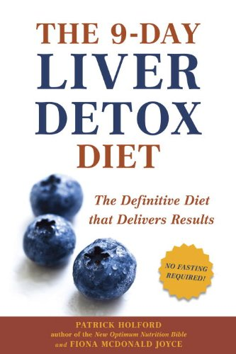 The 9-Day Liver Detox Diet: The Definitive Diet that Delivers Results by Patrick Holford, Fiona McDonald Joyce