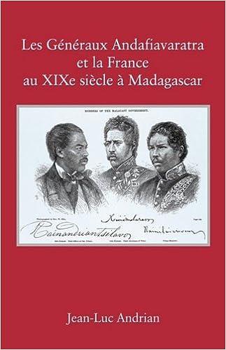 Les Généraux Andafiavaratra et la France au XIXe Siècle à Madagascar pdf, epub