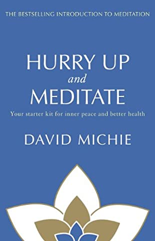 Hurry Up and Meditate: Your starter kit for inner peace and better health (David Allen Audio)