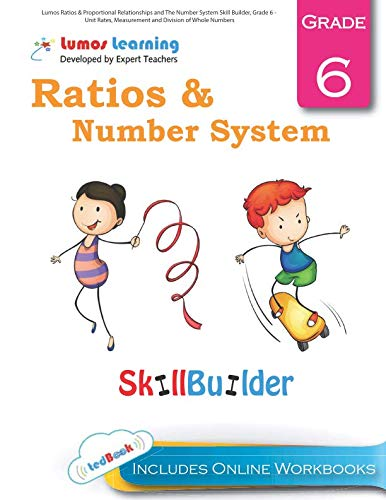 Lumos Ratios & Proportional Relationships and The Number System Skill Builder, Grade 6 - Unit Rates, Measurement and Division of Whole Numbers: Plus ... Apps (Lumos Math Skill Builder) (Volume ()