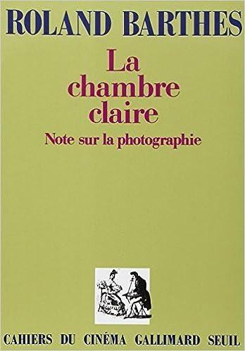 LA Chambre Claire: Note Sur LA Photographie (Cahiers du cinema
