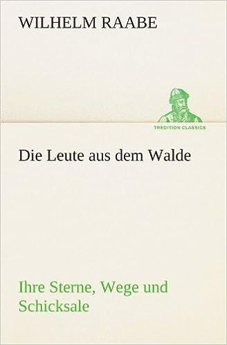 Book Die Leute aus dem Walde: Ihre Sterne, Wege und Schicksale (TREDITION CLASSICS) (German Edition)