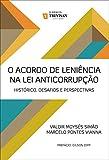 O acordo de leni錨ncia na lei anticorrup莽茫o: hist貿rico, desafios e perspectivas (Portuguese Edition)