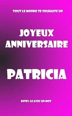 Joyeux Anniversaire Patricia Livre D Or A Ecrire Taille M