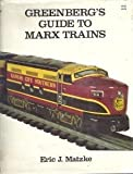 Greenberg's Guide to Marx Trains, Eric Matzke, 0897780264