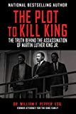 img - for The Plot to Kill King: The Truth Behind the Assassination of Martin Luther King Jr. book / textbook / text book
