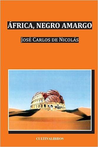África, Negro Amargo. (Cultiva): Amazon.es: José Carlos de Nicolás Galache: Libros