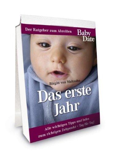 Baby Date - Das erste Jahr - Der Ratgeber zum Abreißen