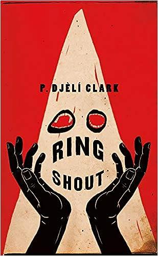 Ring Shout: Clark, P. Djèlí: 9781250767028: Amazon.com: Books