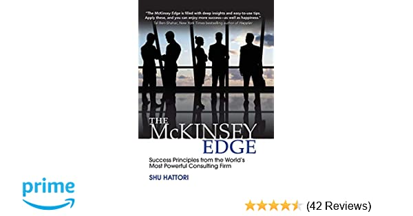 The McKinsey Edge: Success Principles from the World's Most