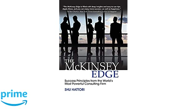 The McKinsey Edge: Success Principles from the Worlds Most Powerful Consulting Firm: Amazon.es: Shu Hattori: Libros en idiomas extranjeros