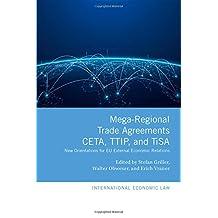 Mega-Regional Trade Agreements: CETA, TTIP, and TiSA: New Orientations for EU External Economic Relations