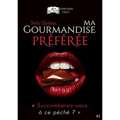 Ma Gourmandise Préférée, tome 1 (Something Hot) (French Edition)