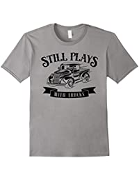 Still plays with trucks - funny classic auto graphic t-shirt