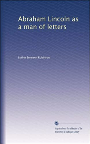 Abraham lincoln as a man of letters luther emerson robinson amazon abraham lincoln as a man of letters luther emerson robinson amazon books spiritdancerdesigns Gallery