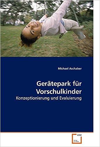 Gerätepark für Vorschulkinder: Konzeptionierung und Evaluierung