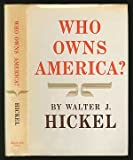 Who Owns America?, Walter J. Hickel, 013958322X