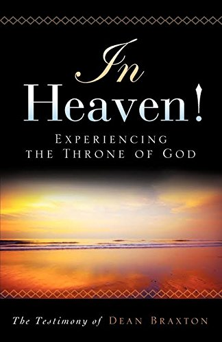 In Heaven! Experiencing the Throne of God (2nd Edition) (In Heaven Experiencing The Throne Of God)