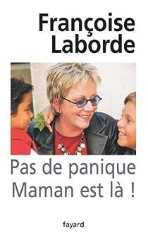 Pas de panique Maman est là ! par Laborde