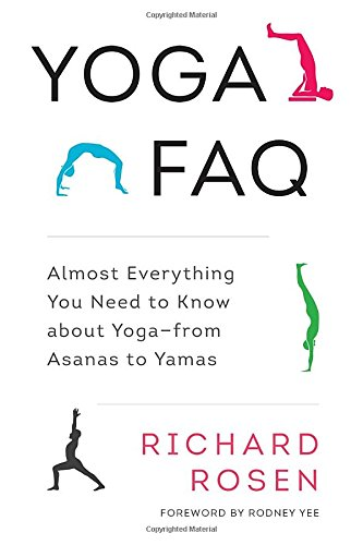 Yoga FAQ: Almost Everything You Need to Know about Yoga-from Asanas to Yamas