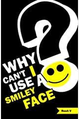 Why Can't I Use A Smiley Face?: Stories From One Month In America Paperback