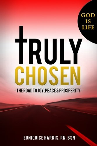 "Truly Chosen: ""The road to joy, peace & prosperity"" ebook"