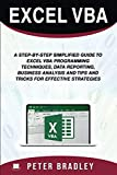 img - for Excel VBA : A Step-by-Step Simplified Guide to Excel VBA Programming Techniques, Data Reporting, Business Analysis and Tips and Tricks for Effective Strategies book / textbook / text book