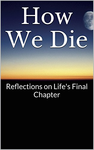 How we die reflections on lifes final chapter kindle edition by how we die reflections on lifes final chapter by nuland fandeluxe Image collections