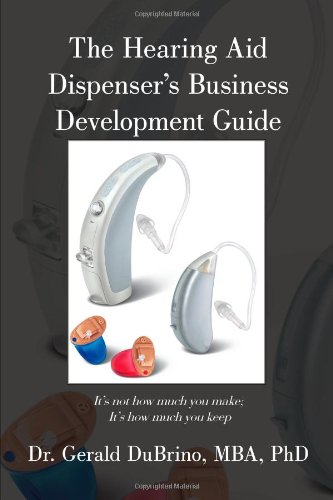 The Hearing Aid Dispensers Business Development Guide