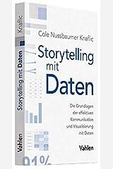 Storytelling mit Daten: Die Grundlagen der effektiven Kommunikation und Visualisierung mit Daten Paperback
