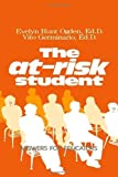 img - for The At-Risk Student by Ogden, Evelyn Hunt, Germinario, Vito (March 28, 1994) Hardcover book / textbook / text book