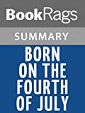 Summary & Study Guide Born on the Fourth of July by Ron Kovic