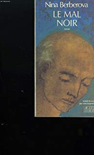 Le mal noir : roman, Berberova, Nina