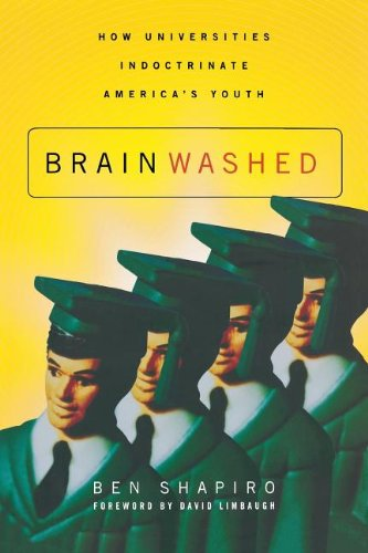 Brainwashed: How Universities Indoctrinate America's Youth (Brainwashed Challenging The Myth Of Black Inferiority)