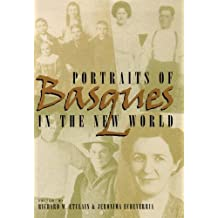 Portraits Of Basques In The New World (The Basque Series)