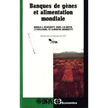 Banque de gènes et alimentation mondiale (French Edition)