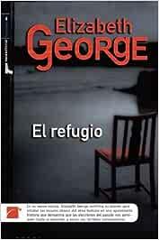 Refugio,El - Oferta (Criminal (roca)): Amazon.es: George, Elizabeth, Guillén, Escarlata: Libros