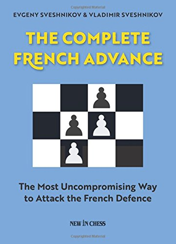 Advance: The Most Uncompromising Way to Attack the French Defence ()