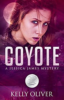 COYOTE: A Suspense Thriller (Jessica James Mysteries) by [Oliver, Kelly]