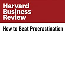 How to Beat Procrastination Other by Caroline Webb Narrated by Fleet Cooper