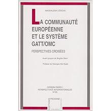La Communauté européenne et le système GATT-OMC : perspectives cr
