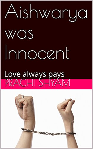 Aishwarya was Innocent: Love always pays