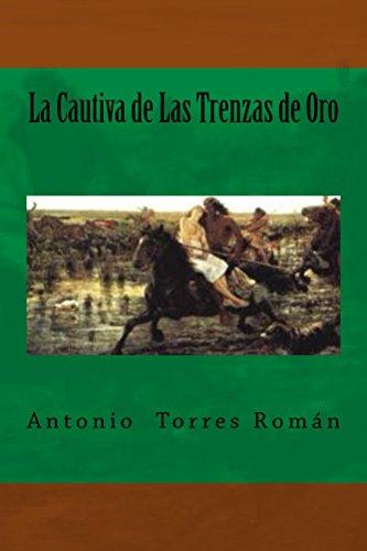 Descargar Libro La Cautiva De Las Trenzas De Oro Antonio Torres Román