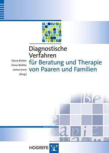 Diagnostische Verfahren für Beratung und Therapie von Paaren und Familien (Diagnostik für Klinik und Praxis)