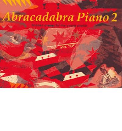 - [(Abracadabra Piano: Pupil's Book Bk. 2: Graded Pieces for the Young Pianist )] [Author: Jane Sebba] [Mar-1994]