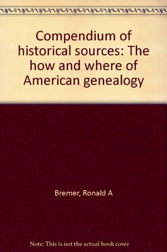 Compendium of historical sources: The how and where of American genealogy