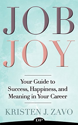 Amazon job joy your guide to success happiness and meaning job joy your guide to success happiness and meaning in your career by malvernweather Gallery